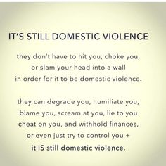 I don't think I'd call it domestic violence, but definitely domestic abuse. Not saying it's not as legit because it is, I've been treated both ways and all of it is traumatizing. Just think calling something violence when it's not devalues both things. Narcissistic Behavior, Narcissistic Abuse Recovery, Narcissistic Personality Disorder, Narcissistic Husband, Narcissistic Sociopath, Trauma, Ptsd, Domestic Violence Quotes, Verbal Abuse