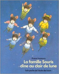 Amazon.fr - La Famille Souris dîne au clair de lune - Kazuo Iwamura - Livres