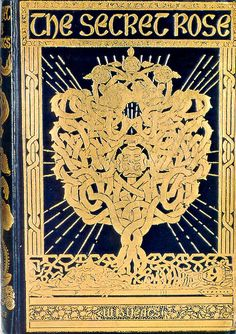 The Secret Rose, with Illustrations William Butler Yeats, Lawrence & Bullen, 1897. Dark blue vertically ribbed cloth with elaborate gilt design spine and both sides by Althea Gyles