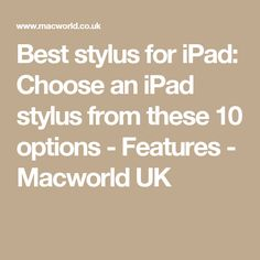 Best stylus for iPad: Choose an iPad stylus from these 10 options - Features - Macworld UK Best Ipad, Ipads, Learning Resources, Stylus, Screens, Board, Canvases, Style, Planks