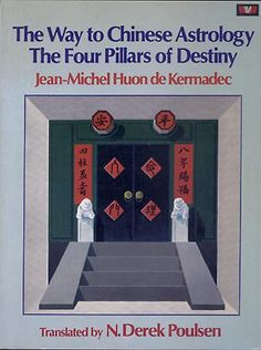 Kermadec, Jean-Michel Huon de: The Way to Chinese Astrology, 1983.