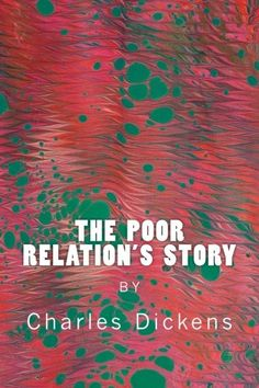 The Poor Relation's Story Charles Dickens Books, Classic Books, Great Books, Back To School, Author, Amazon, Reading, Riding Habit, Word Reading