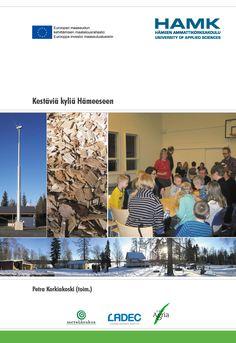 Korkiakoski (toim.): Kestäviä kyliä Hämeeseen. 2014. Download free eBook at www.hamk.fi/julkaisut.
