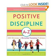 Positive Discipline A-Z: 1001 Solutions to Everyday Parenting Problems (Positive. - Positive Discipline A-Z: 1001 Solutions to Everyday Parenting Problems (Positive Discipline Library - Toddler Discipline, Positive Discipline, Conscious Discipline, Parenting Books, Kids And Parenting, Parenting Tips, Gentle Parenting, Parenting Magazine, Mindful Parenting