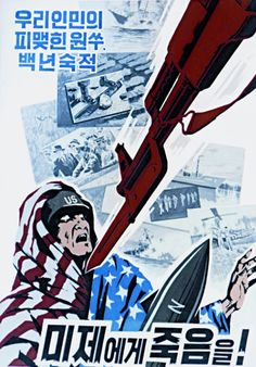 """""""Death to US imperialists, our sworn enemy!"""" North Korean anti-US propaganda poster Communist Propaganda, Propaganda Art, Life In North Korea, Socialist State, Political Posters, Korean War, Photo Essay, Coat Of Arms, George Orwell"""