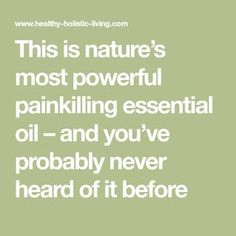 This is nature's most powerful painkilling essential oil – and you've probably never heard of it before