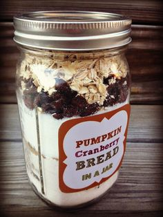 DIY Hostess Gifts That Will Get You Invited Back: DIY Pumpkin Cranberry Bread In A Mason Jar