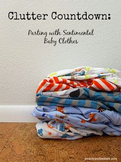 For years I held onto boxes of baby clothes. Here are some great ideas for parting with those  sentimental baby clothes. Clutter Countdown!