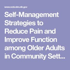 Self-Management Strategies to Reduce Pain and Improve Function among Older Adults in Community Settings: A Review of the Evidence