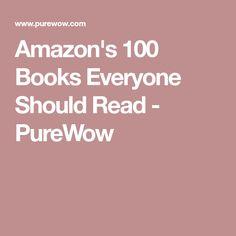Amazon's 100 Books Everyone Should Read - PureWow