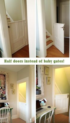 dutch door baby gate=using a door they found at a garage sale for $5. They cut the door in half, installed the first half at the bottom of the stairs and used the other half at the top of the stairs.  It would be even better if they could be pocket doors.