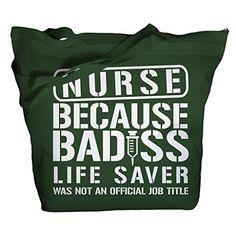 Shirts By Sarah Tote Bag Funny Nursing Bags Bad*ss Lifesaver Job Title Nurse Totes