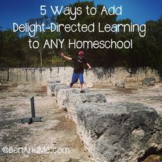 Ben and Me: 5 Ways to Add Delight-Directed Learning to ANY Homeschool