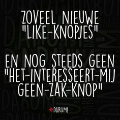 #DARUM Sign Quotes, Words Quotes, Funny Quotes, Sayings, Humor Quotes, Dutch Words, Dutch Quotes, Happy Vibes, One Liner