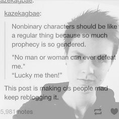 Nonbinary characters should be a regular thing, because so much prophecy is so…