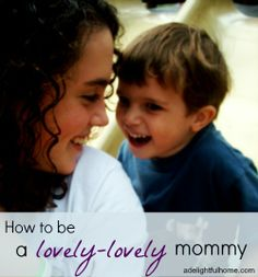 How to be a lovely-lovely mommy  Sometimes the simplest acts of kindness are just what our children need.