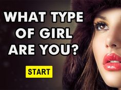 What Type Of Girl Are You?