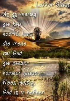 Good Evening Wishes, Evening Quotes, Goeie Nag, Afrikaans Quotes, Bible Prayers, Good Night Quotes, Special Quotes, Sleep Tight, Country Roads