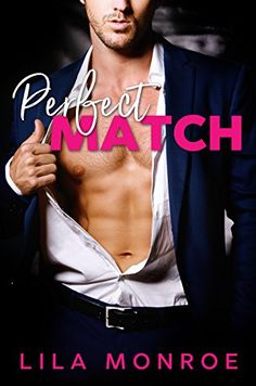 Perfect Match Lila Monroe Books https://www.amazon.com.au/dp/B075S8STS1/ref=cm_sw_r_pi_awdb_x_Bu6cAbRX3VRJQ