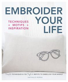 Buy Embroider Your Life: Simple Techniques & 150 Stylish Motifs to Embellish Your World by Nathalie Mornu and Read this Book on Kobo's Free Apps. Discover Kobo's Vast Collection of Ebooks and Audiobooks Today - Over 4 Million Titles! Embroidery Designs, Simple Embroidery, Embroidery Stitches, Danish Words, Hygge Book, Stitching On Paper, Quilt Labels, Canada, Motif Design