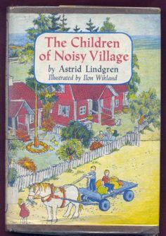 The Children of Noisy Village by Astrid Lindgren