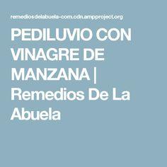 PEDILUVIO CON VINAGRE DE MANZANA | Remedios De La Abuela