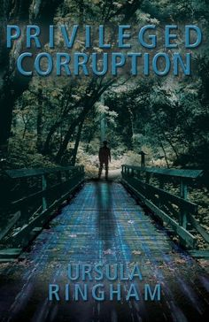 Privileged Corruption by Ursula Ringham, http://www.amazon.com/dp/B00G674U5C/ref=cm_sw_r_pi_dp_jbhDub00SWZ39  This book is proudly promoted by EliteBookService.com