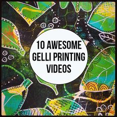 10 Awesome Gelli Videos