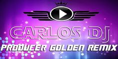 descarga Pack remix carlos DJ producer golden remix ~ Descargar pack remix de musica gratis | La Maleta DJ gratis online