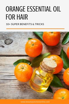 Discover how to use orange essential oil for hair.