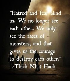 Hatred and fear. So unfortunate, please remeber LOVE & COURAGE to BUILD EACH…