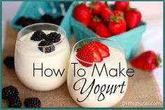 How To Make Delicious Homemade Yogurt – Learn how to make yogurt without all the hassle. I make healthy, homemade yogurt in all different flavors, with all sorts of yummy additions - and you can too!