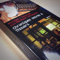 """Philippe L'Excellent alias Balthazar Forcalquier vient d'éditer un livre : """"Chroniques Noires à Thouars"""" publié chez Geste Edition. Au fil des 5 histoires vécues par Balthazar, retrouvez, votre apéritif préféré."""