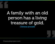 A family with an old person has a living treasure of gold. Family Quotes, Life Quotes, Great Quotes, Inspirational Quotes, Living Treasures, Afternoon Quotes, Chinese Proverbs, Old Person, Proverbs Quotes