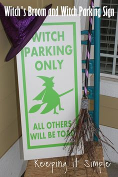 Halloween decor idea- Witch broom and witch parking sign