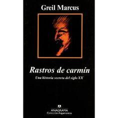 Rastros de carmín / Greil Marcus
