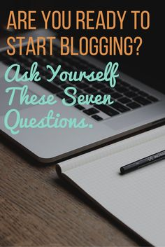 7 questions to ask yourself before you start blogging for income!