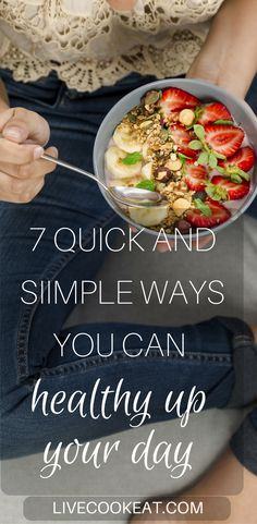 7 Simple And Quick Ways You can Healthy Up Your Day