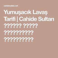 Yumuşacık Lavaş Tarifi | Cahide Sultan بِسْمِ اللهِ الرَّحْمنِ الرَّحِيمِ