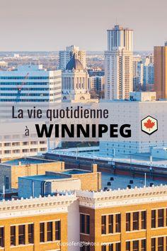 Comment est la vie à Winnipeg, Manitoba ? Toutes les informations pratiques pour une installation réussie ! Pvt Canada, Road Trip, Argentine, Parcs, Things To Do, Multi Story Building, English, Explore, Cups