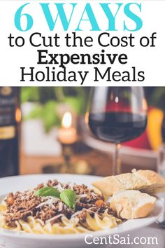 6 Ways to Cut the Cost of Expensive Holiday Meals. Holiday meals can wreck your budget, especially if you're hosting a big clan. Thankfully, these tricks can make them more affordable.