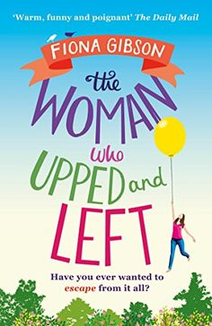 The Woman Who Upped and Left by Fiona Gibson http://www.amazon.co.uk/dp/B014U1HARU/ref=cm_sw_r_pi_dp_eLEUwb08SVY3J