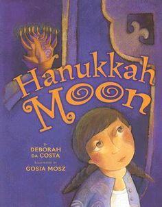 Hanukkah Moon by Deborah Da Costa, Gosia Mosz   http://www.bookscrolling.com/the-28-best-hanukkah-books/ #besthanukkahbooks #bookscrolling