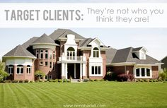 Target Clients: They're not who you think they are! - Anna Bartell- For Photographers