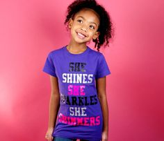 Let her T-shirt remind her of her Shine, Shimmer, and Sparkle! Girl Empowerment, Crafts For Girls, Cotton Thread, Girl Power, Kids Fashion, Sparkle, Let It Be, T Shirts For Women, Couture