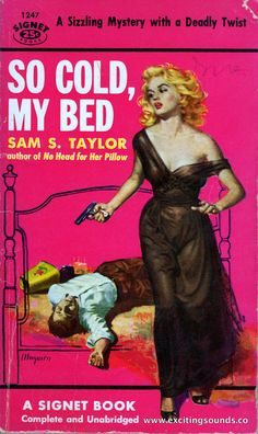 So Cold, My Bed by Sam S. Taylor. Signet Book #1247, © 1953, first printing, November, 1955