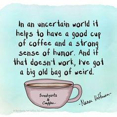 In an uncertain world it Helps to have Coffee ;) #coffeelovers