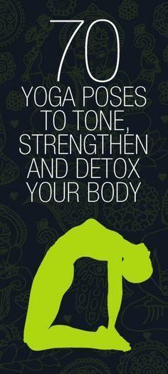 70 yoga poses to strengthen and detox your body