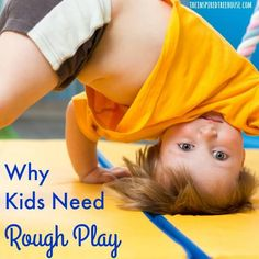 WHY KIDS NEED ROUGH PLAY   20 AWESOME ACTIVITIES!