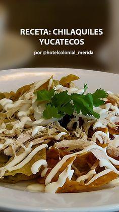 Chilaquiles Yucatecos por Hotel Colonial Mérida Cilantro, Colonial, Tacos, Mexican, Ethnic Recipes, Food, Green Tomatoes, Avocado, Essen